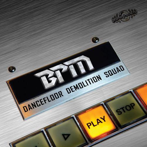 1. BPM - Dancefloor Demolition Squad.wav