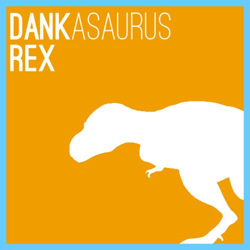 Dankasaurus Rex's avatar