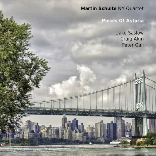 Martin Schulte NY Quartet - Pieces Of Astoria