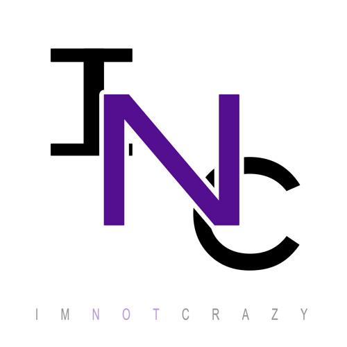 INC (I'm Not Crazy)'s avatar