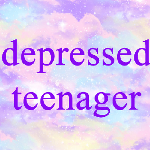 DEPRESSED TEENAGER's avatar