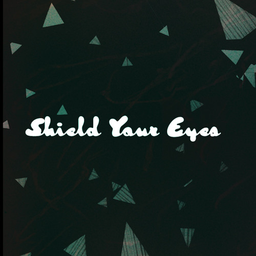 shieldyoureyesmusic's avatar