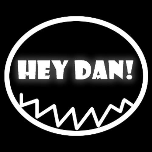 Hey Dan!'s avatar