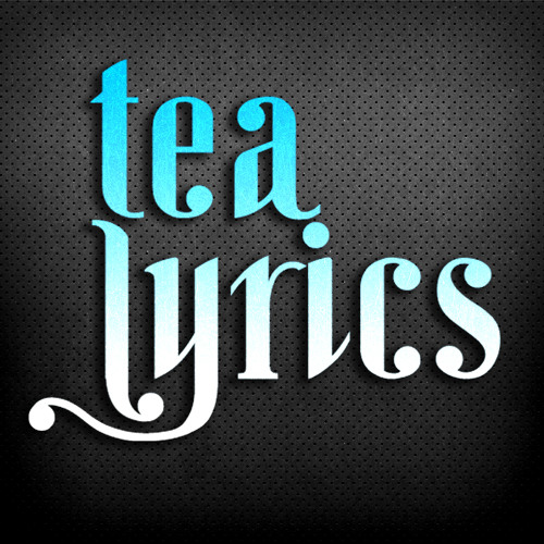 Tea Lyrics's avatar