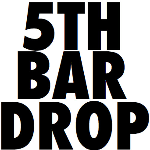 5TH BAR DROP's avatar