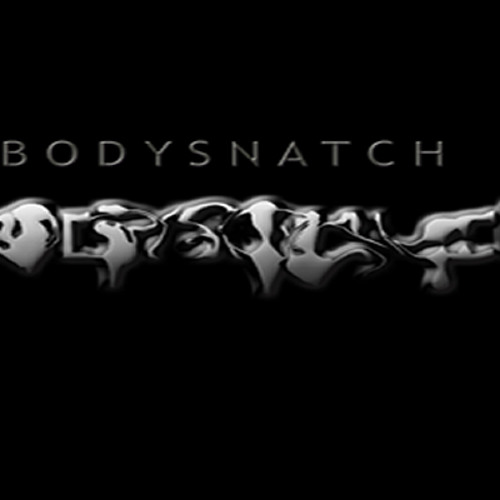 Bodysnatch* Body Snatch - Revenge Of The Punter / Eyes On The Horizon / The Strength