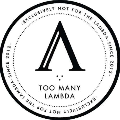 TOO MANY LAMBDA's avatar