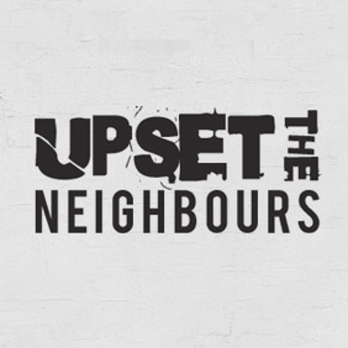 Upset The Neighbours's avatar