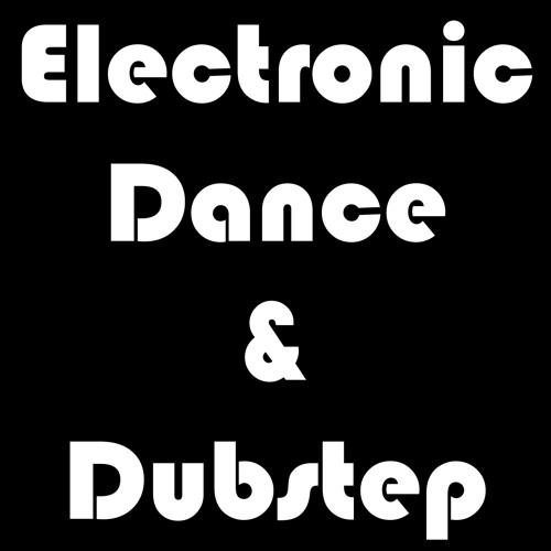 Electronic Dance Dubstep's avatar
