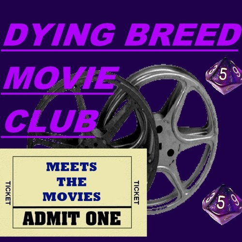The Dying Breed Movie Club Meets the Movies: Ep 007 - Bond: The Beginning