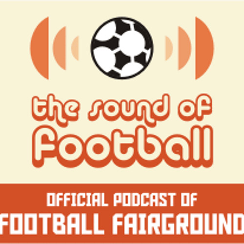 Sound Of Football Podcast 115 - What makes for a competitive league?