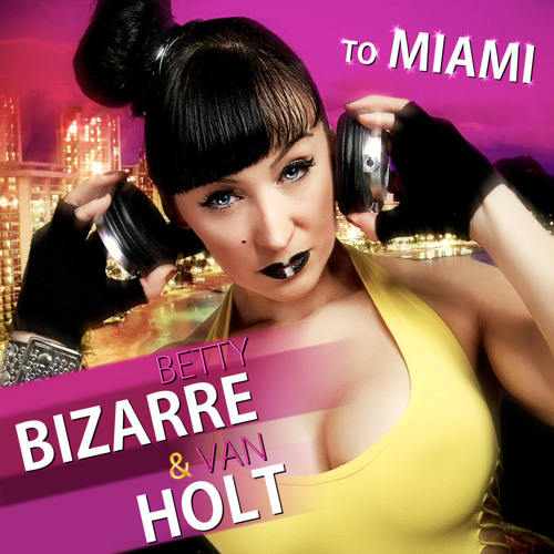 Betty Bizarre and Van Holt - Bonny & Clyde ( will be release soon on Betty Beat/ Germany)