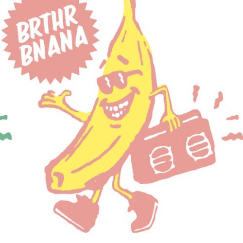 BRTHR BNANA's avatar