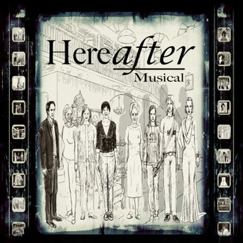 """""""Hereafter Musical"""" - Amy Baer"""