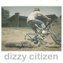 dizzy citizen.