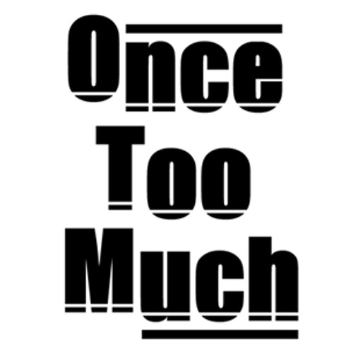 Once Too Much's avatar
