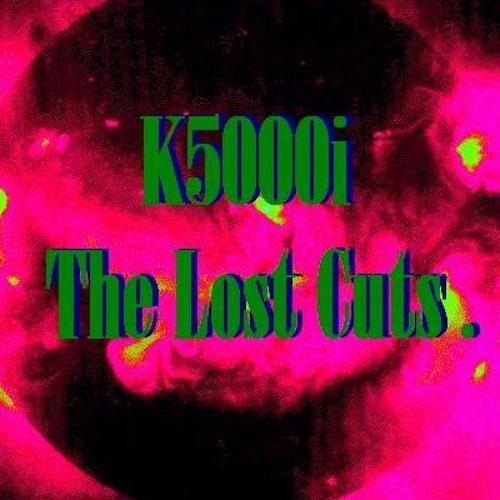 K5000i : the Lost Cuts's avatar