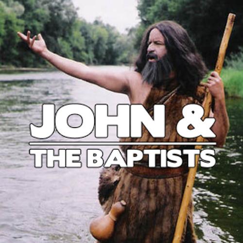 John & The Baptists's avatar