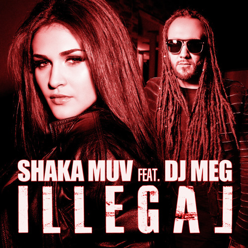 Shaka Muv feat. Dj M.E.G - Illegal  extended