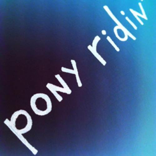 pony ridin''s avatar