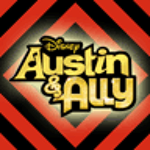 Austin & Ally - Break Down The Walls