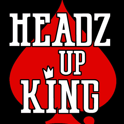 Headz Up King - Three Words (Part II)