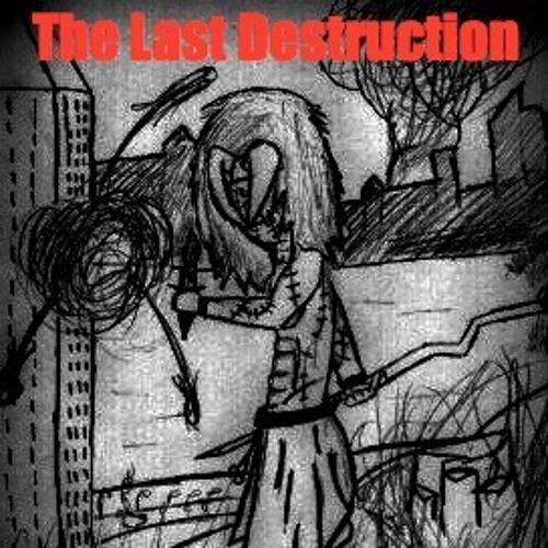 The Last Destruction's avatar