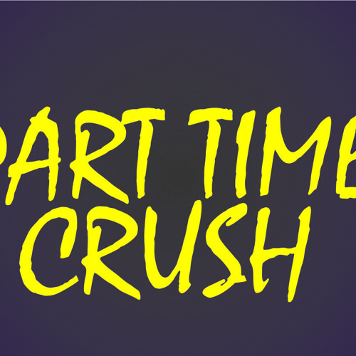 Part Time Crush's avatar