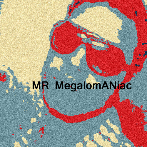 MR MegalomANiac's avatar