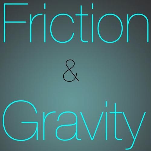 Friction & Gravity's avatar