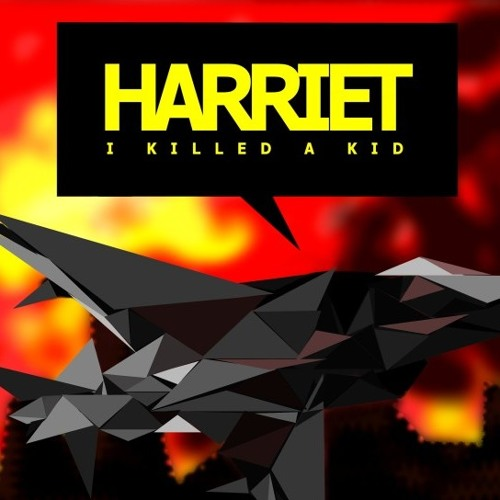Harriet I Killed A Kid's avatar