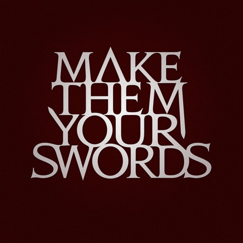 Make Them Your Swords's avatar