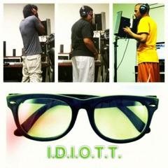 I.D.I.O.T.T.