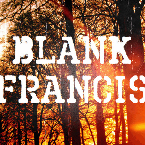 Blank Francis - When will it (1st draft studio edit)