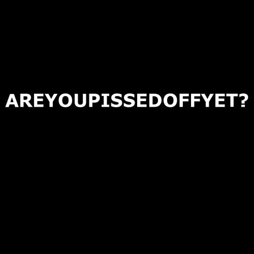 Areyoupissedoffyet?'s avatar
