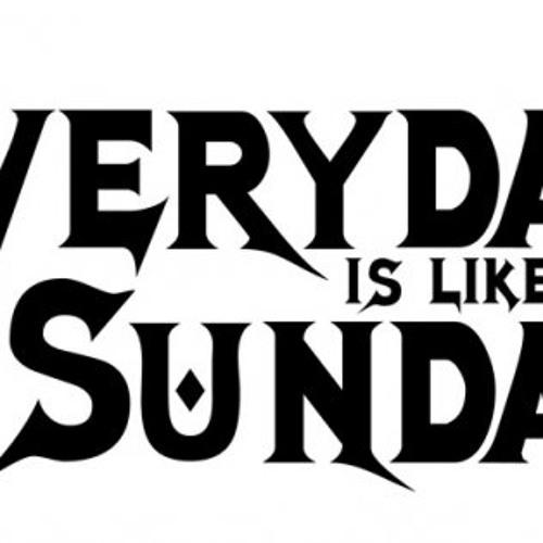 everyday is like sunday's avatar