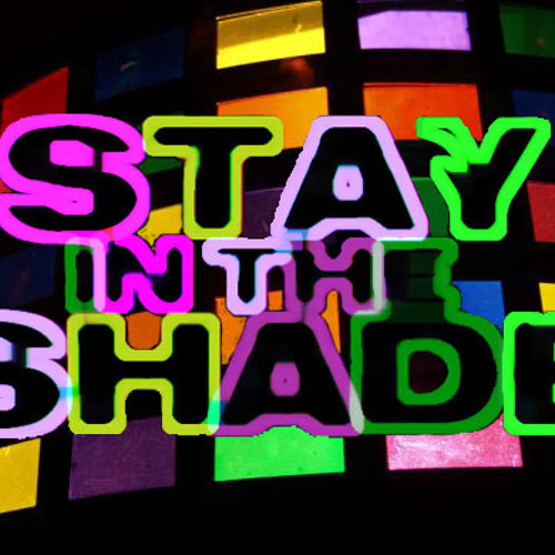 Stay in the Shade's avatar