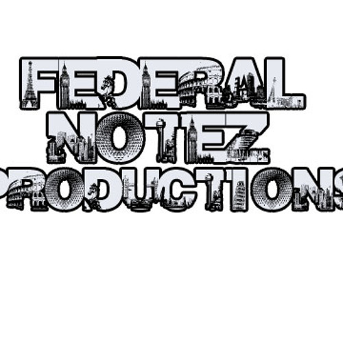 FEDERAL NOTEZ PRODUCTION$'s avatar