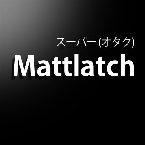 Mattlatch's avatar