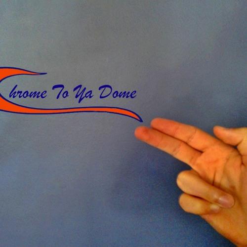 Chrome To Ya Dome's avatar