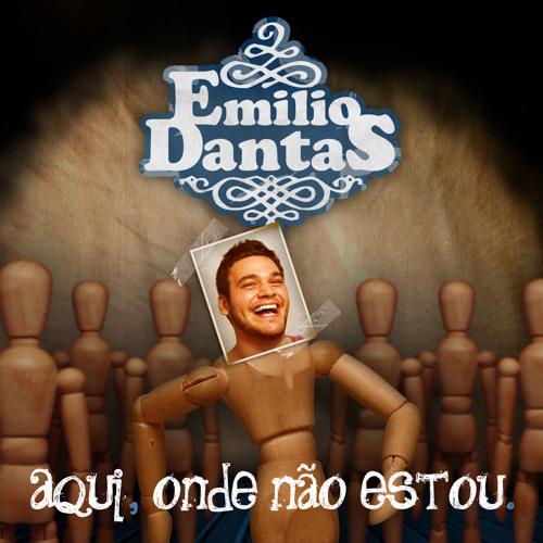 Emilio Dantas - Aqui, onde não estou.