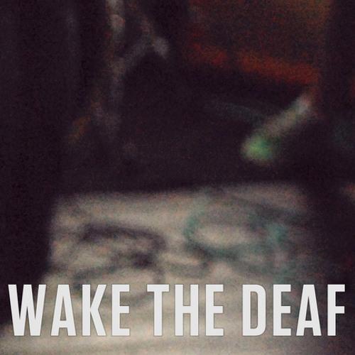 Wake the Deaf's avatar
