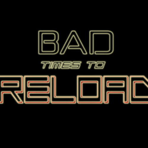 BadTimesToReload's avatar