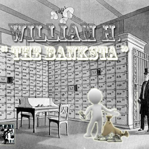 """WILLIAM H. """"THE BANKSTA""""'s avatar"""