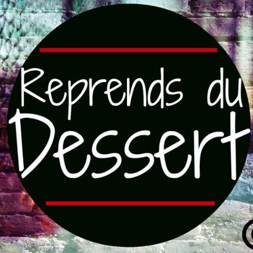 Reprends du Dessert's avatar