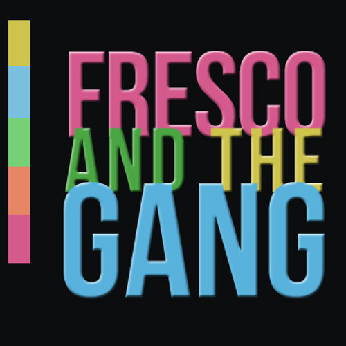 Fresco and the Gang's avatar