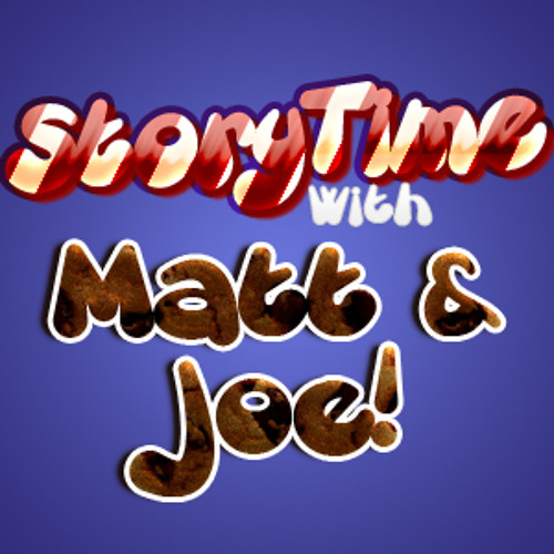 Story Time with Matt & Joe