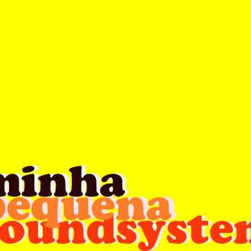 minha pequena soundsystem's avatar