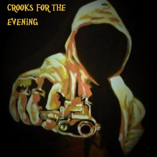 Crooks For The Evening's avatar