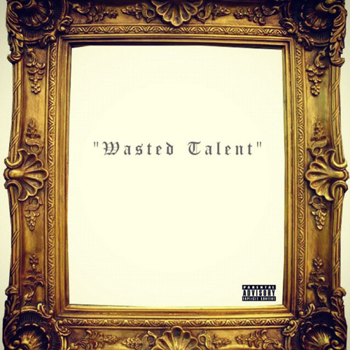 """WASTED TALENT""'s avatar"